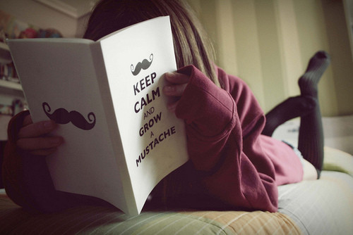 keep,calm,words,bed,book,girl,grow,a,mustache-a22a4ee542e6dc189807d42ff0b55cc9_h_large